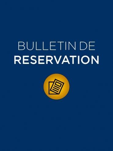 Téléchargez le bulletin de réservation